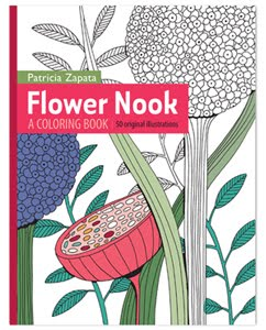 Flower Nook: A Coloring Book by Patricia Zapata